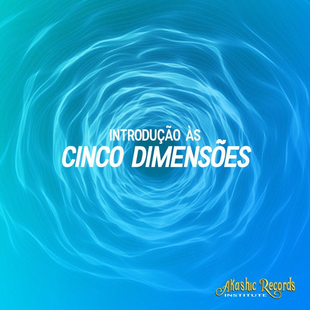 Introdução às Cinco Dimensões